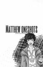 Matthew x Reader One shots {Seduce Me}  by XxSunnytheStarxX