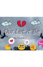 our let it be ( Katsudeku) by tsunade31
