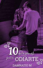 10 Razones para odiarte by Damnatiomemoriae09