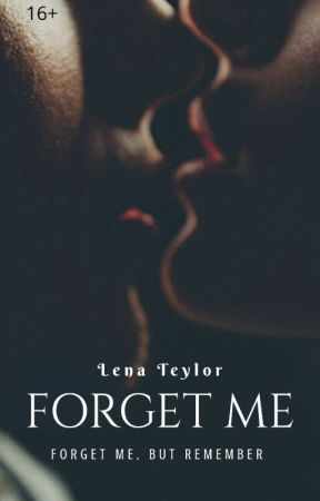 Forget me by Lena-Teylor1