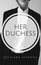 Her Duchess |Lesbian Story| by Svetaivanova