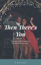 Then There's You (Slow Update) by k8audije