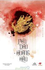 Q4. Phù Dao Hoàng Hậu (Hoàn) - Thiên Hạ Quy Nguyên by Libra_arbil_310