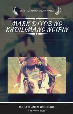 Mark - Diyos ng Kadilimang Ngipin by SensualLovelyReader