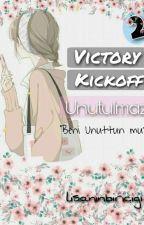 Victory Kickoff2-UNUTULMAZ... by GlranaYcel