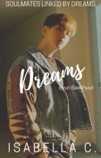 Dreams (Baekhyun x Reader) by ICFrost