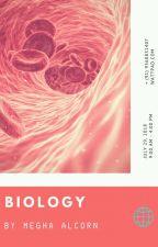 Biology by MeghaAlcorn