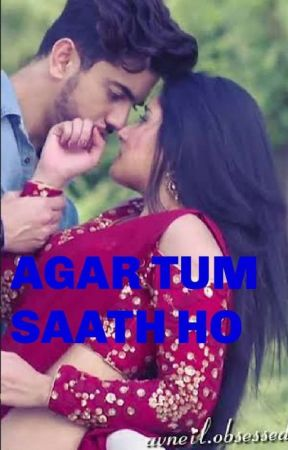 Agar tum saath ho(complete) by fanofaditirathore