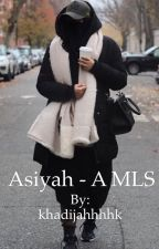 Asiyah - A Muslim Love Story by MademuKanteh
