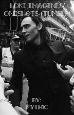 Loki Imagines/Oneshots (tumblr) by avenging-parker