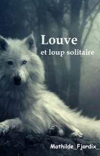 Louve et Loup solitaire by Mathilde_Fjordix_