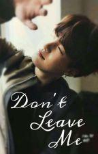 Don't leave me | Min Yoongi| by TeodoraTudureanu