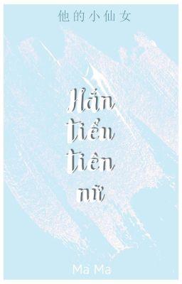 [NT] Hắn tiểu tiên nữ - Ma Ma.