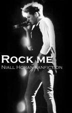 Rock me [Niall Horan] BEFEJEZETT by anonymwriters99