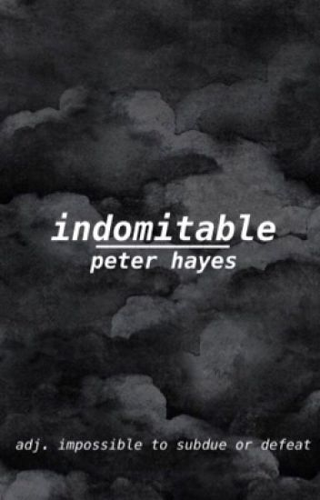 Indomitable ~ Peter Hayes