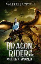 Dragon Rider in the Modern World. by ModernWaterRider
