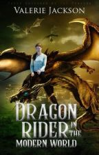 Dragon Rider in the Modern World. by ValerieJackson2003
