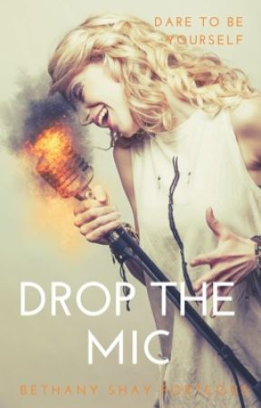 Drop the Mic by BethanyShayPorteous