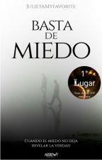 ¡Basta de Miedo! © (Completa) by JulietaMyfavorite