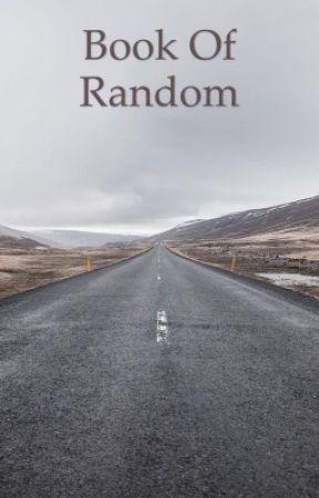 Random things :/ by RootinTootinACPutin