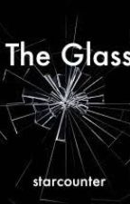 The Glass by starcounter