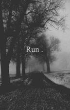 Run - La Sombra Asecha by IsaiRojas96