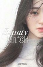 Beauty Bitch by shintyarable