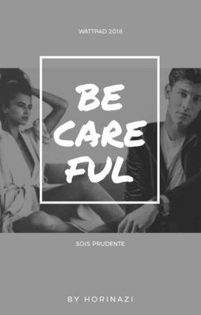 Be Careful [EN PAUSE]  by Horinazi