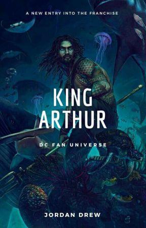 King Arthur [DC FAN UNIVERSE #2] by TheFictionJay