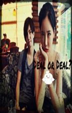 Deal or Deal? [ONE-SHOT] by babylovey