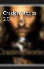 Craziest Stories 2.0 by CraziestStories