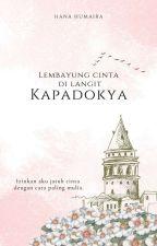 Lembayung Cinta di Langit Kapadokya by hahumaira