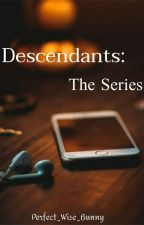 Descendants: The Series by Perfect_Wise_Bunny