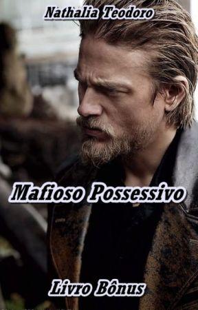 Mafioso Possessivo - Livro Bônus by nathinhat