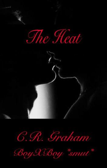 The Heat *SMUT* {BoyXBoy}