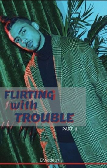 Flirting With Trouble 2
