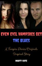 Even Evil Vampires Get the Blues by martykate1