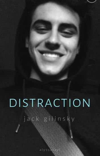 distraction // jack gilinsky