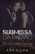 Submissa da Paixão by FahSilvaEscritora