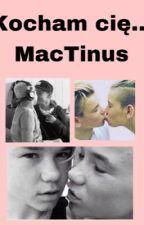 Kocham cię... // MacTinus by marcusismydaddy