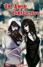 Un Amor Conflictivo (Jane x Jeff) |En Edición| by ICatyDrownedI