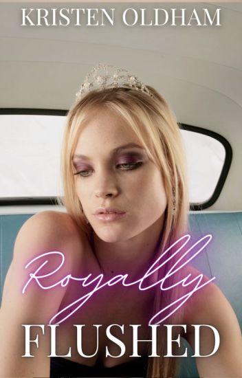 Royally Flushed