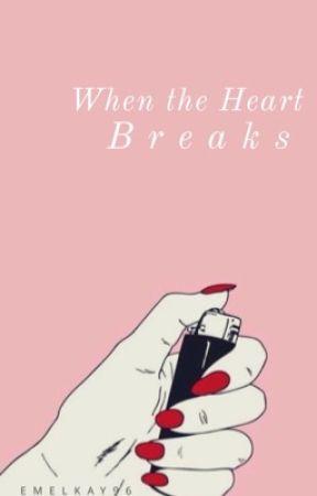 When the Heart Breaks by emelkay96