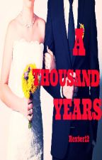 A Thousand Years(Elijah Mikaelson Love Story) by Rexter12