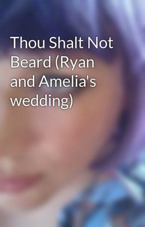 Thou Shalt Not Beard (Ryan and Amelia's wedding) by lesliemcadam