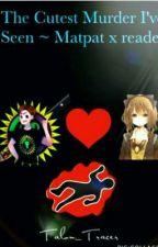 The cutest murder I've seen~ MatPat x reader x Mark sequel by Galaxie_ops_girl