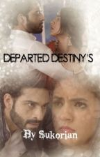 Departed Destiny's  by Sukorian