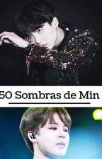 50 Sombras de Min Por MIN YOONGI by JhoanaSalvatore9