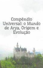 Compêndio Universal: o Mundo de Arya,  Origem e Evolução by Sarioferreira