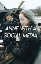 Anne with a Social Media by forblythe
